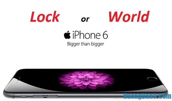 Hướng dẫn cách nhận biết iPhone 6 lock và quốc tế