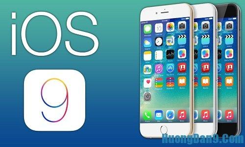 Hướng dẫn nâng cấp phiên bản ios 9 cho iphone, ipad an toàn