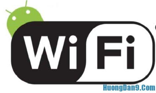 Hướng dẫn phát wifi trên thiết bị điện thoại di động android