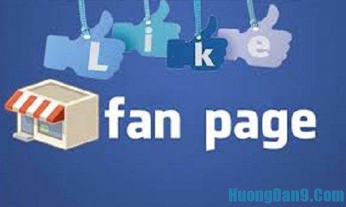 Hướng dẫn một số thủ thuật giúp quản lý fanpage facebook hiệu quả
