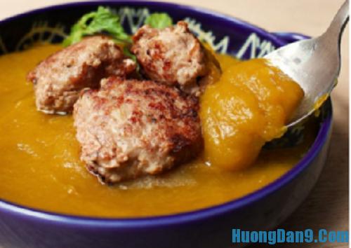 Hướng dẫn cách làm súp bí đỏ thịt viên thơm ngon hấp dẫn