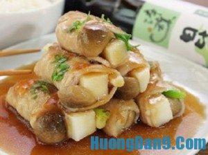 Hướng dẫn cách làm thịt cuộn măng nấm ngon hết ý